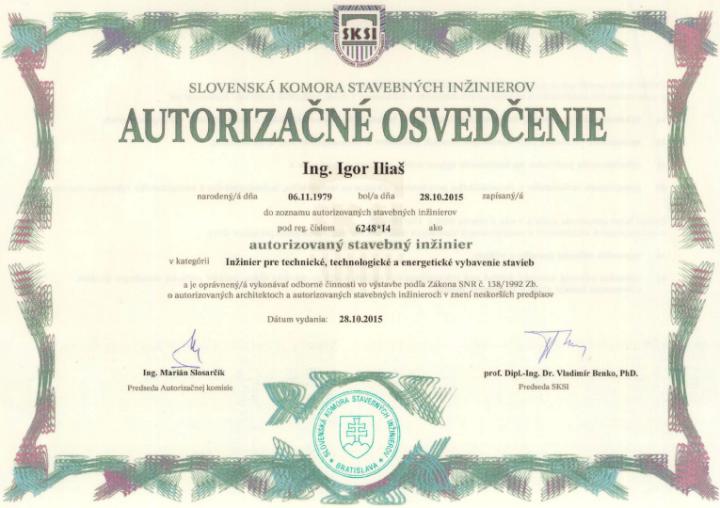 Autorizovaný stavebný inžinier pre technické, technologické a energetické vybavenie stavieb, v zmysle Zákona NR SR č. 138/1992 Zb. o autorizovaných architektoch a autorizovaných stavebných inžinieroch