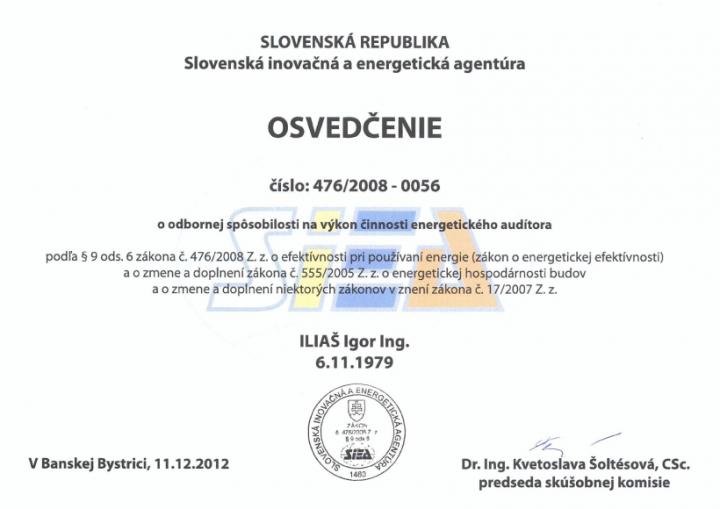 Osvedčenie energetického audítora, v zmysle Zákona NR SR č. 476/2008 Z.z. o efektívnosti pri používaní energie